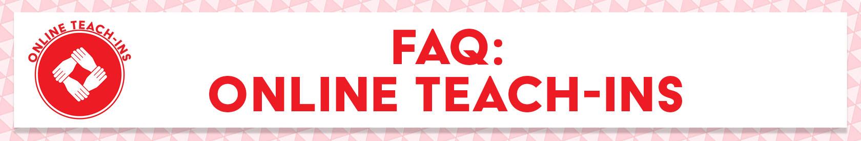 FAQ: Online Teach-Ins