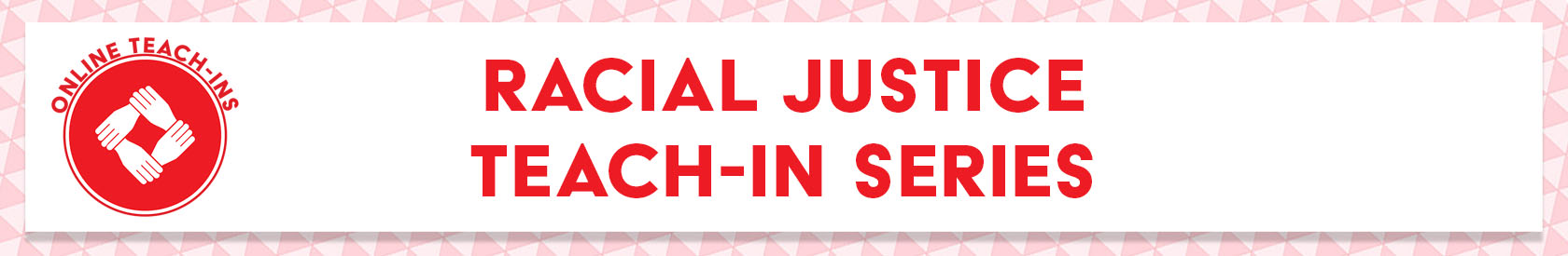 Racial Justice Online Teach-In Series