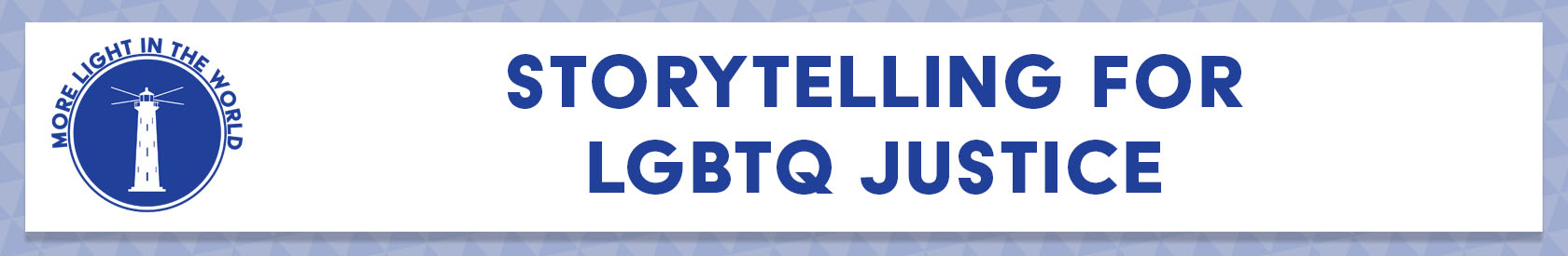 Storytelling for LGBTQ Justice