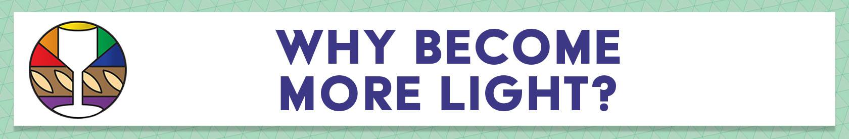 Why Become More Light?
