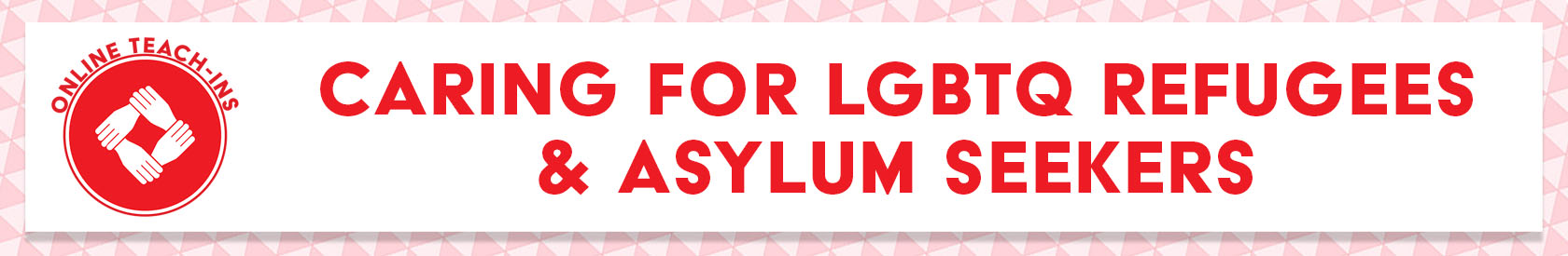 Caring for LGBTQIA+ Refugees and Asylum Seekers