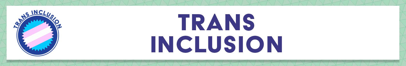 Resources: Trans Inclusion