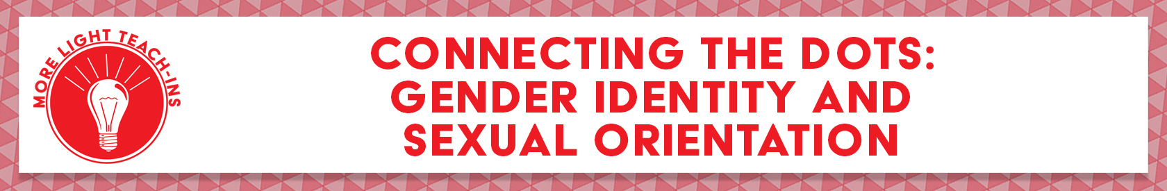 Connecting the Dots: Gender Identity and Sexual Orientation