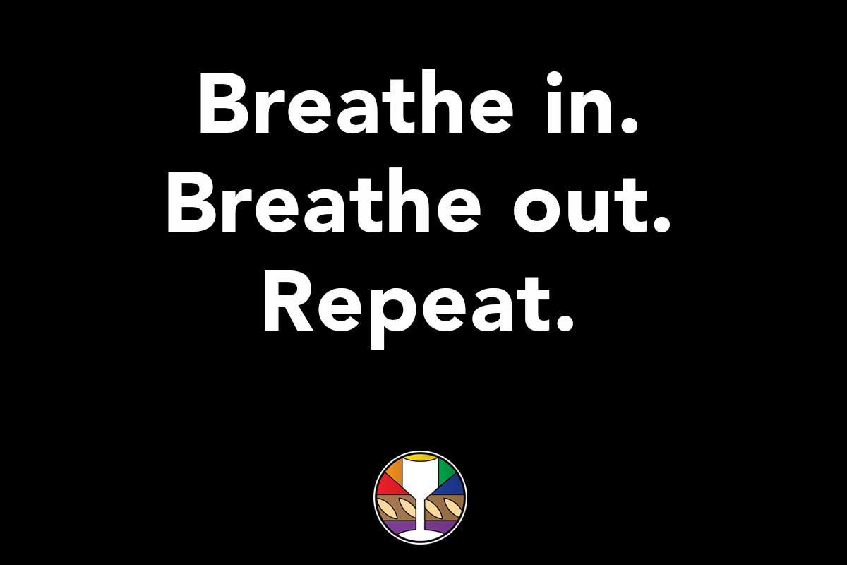 Breathe in. Breathe out. Repeat.