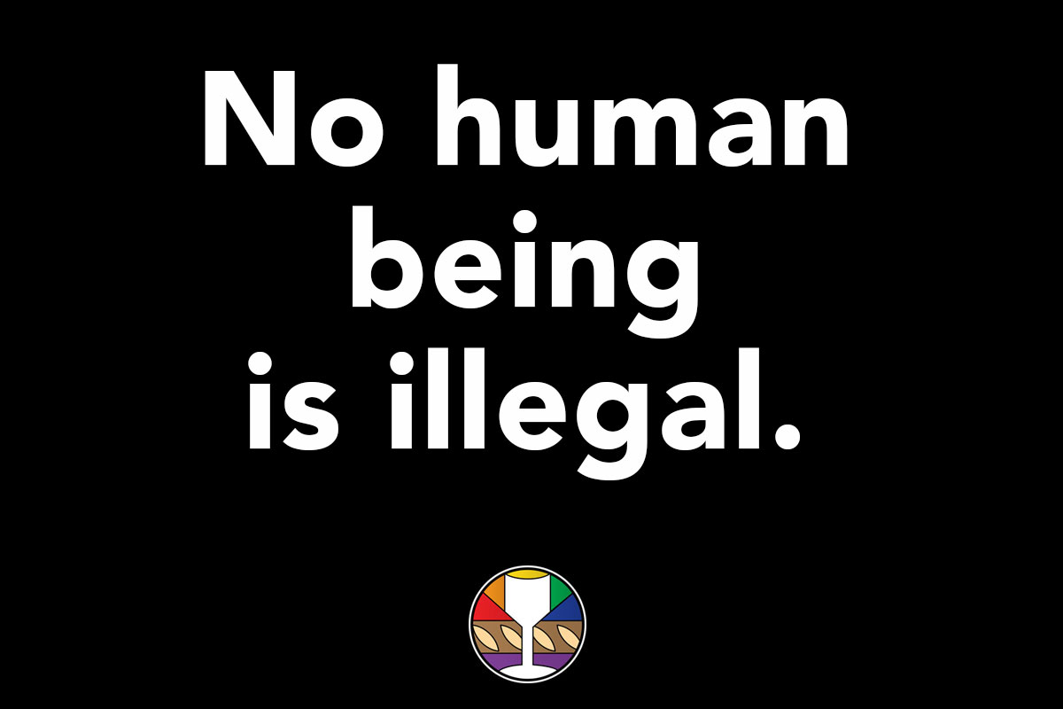 No human being is illegal.
