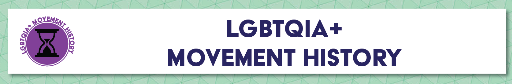 Resources: LGBTQIA+ Movement History